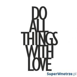 Napis dekoracyjny na półkę DO ALL THINGS WITH LOVE DekoSign czarny - 2844548921