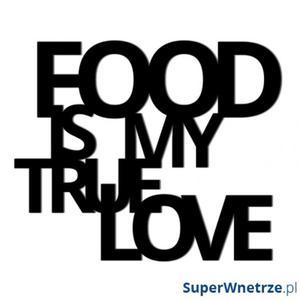 Napis na ścianę dekoracyjny DekoSign FOOD IS MY TRUE LOVE czarny - 2848507970