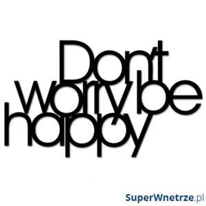 Napis 3D na ścianę DekoSign DON`T WORRY BE HAPPY czarny - 2844548968