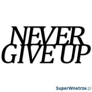 Napis na ścianę DekoSign NEVER GIVE UP czarny - 2825979823