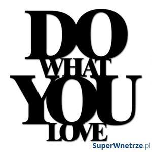 Napis 3D na ścianę DekoSign DO WHAT YOU LOVE czarny - 2844363143