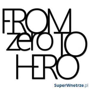 Napis 3D na ścianę DekoSign FROM ZERO TO HERO czarny - 2825975504