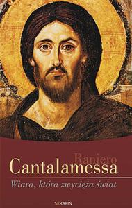 Wiara, która zwycięża świat - Raniero Cantalamessa OFM Cap - 2854129483