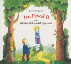 Jan Paweł II czyli jak Karolek został papieżem. Książka audio 2 CD - 2847901330