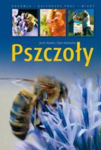Pszczoły. Hodowla. Kalendarz prac. Miody - 2847900771