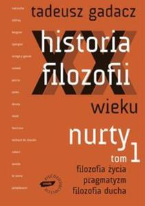 Historia filozofii XX wieku Tom 1 Nurty - 2833194910