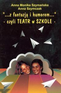 z fantazją i humorem czyli Teatr w szkole - 2837455072