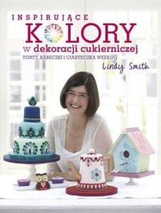 Inspirujące kolory w dekoracjach cukierniczych torty babeczki i ciasteczka według Lindy Smith - 2841604549