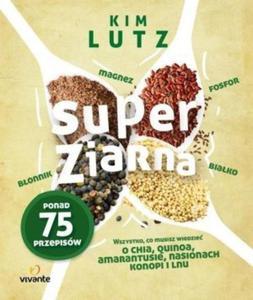Super ziarna Wszystko co musisz wiedzieć o chia quinoa amarantusie nasionach konopi i lnu - 2846791587