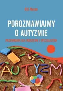 Porozmawiajmy o autyzmie Przewodnik dla rodziców i specjalistów - 2847496877