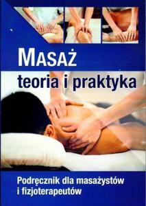 Masaż Teoria i praktyka Podręcznik dla...