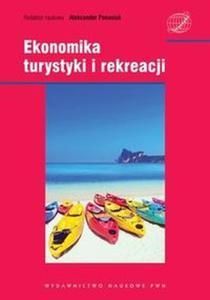 Ekonomika turystyki i rekreacji - 2897784601
