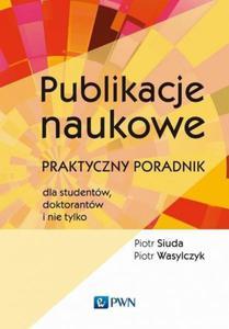 Publikacje naukowe Praktyczny poradnik dla studentów, doktorantów i nie tylko - 2886835087