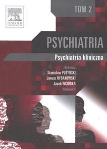 Psychiatria tom 2 psychiatria kliniczna - 2846791549