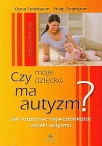 Czy moje dziecko ma autyzm? Jak rozpozna - 2824385359