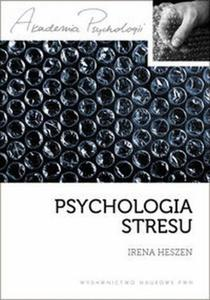Psychologia stresu Korzystne i niekorzystne skutki stresu - 2824386040