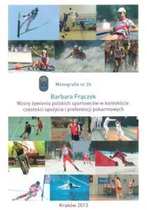 Wzory żywienia polskich sportowców w kontekście częstości spożycia i preferencji pokarmowych - 2824386752
