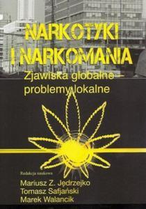 Narkotyki i narkomania Zjawiska globalne problemy lokalne - 2824388205