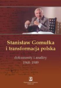 STANISŁAW GOMUŁKA I TRANSFORMACJA POLSKA - 2829728946