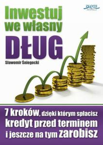 Inwestuj we własny dług - ebook - 2829729232