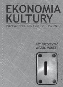 Ekonomia kultury. Przewodnik Krytyki Politycznej - 2829729279