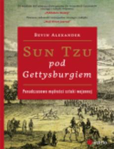 Sun Tzu pod Gettysburgiem. Ponadczasowe mądrości sztuki wojennej - 2829729354