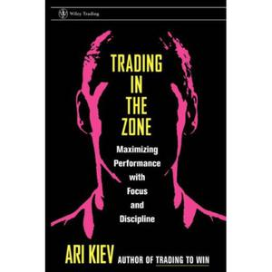 Trading in the Zone : Maximizing Performance with Focus and Discipline - 2829728369