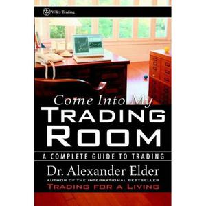 Come Into My Trading Room: A Complete Guide to Trading - 2829728370