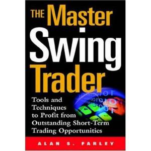 The Master Swing Trader: Tools and Techniques to Profit from Outstanding Short-Term Trading Opportunities - 2829728371