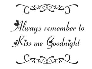 Always remember to kiss me goodnight naklejka napis na ścianę - 2840749469