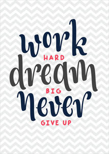 Plakat work hard dream big never give up - 2846303707