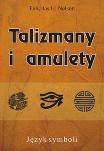 Talizmany i amulety, Felicitas H. Nelson - 2822817437