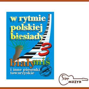 W RYTMIE POLSKIEJ BIESIADY CZ. 3 - 2832617539