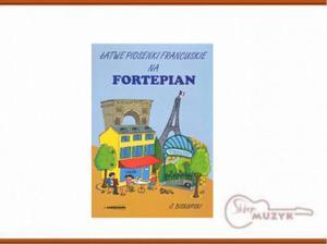 ŁATWE PIOSENKI FRANCUSKIE NA FORTEPIAN, Biskupski Jacek - 2832618258