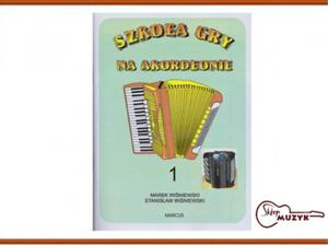 Szkoła gry na akordeonie, z. 1 Wiśniewski Marek, Wiśniewski Stanisław - 2842139450