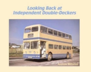 Looking Back at Independent Double-Deckers - 2854460610
