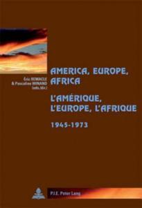 America, Europe, Africa, 1945-1973 L'Amerique, L'Europe, L'Afrique, 1945-1973 - 2854464717