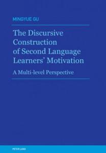 Discursive Construction of Second Language Learners' Motivation - 2854466842
