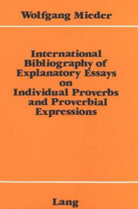 International Bibliography of Explanatory Essays on Individual Proverbs and Proverbial Expressions - 2854469238