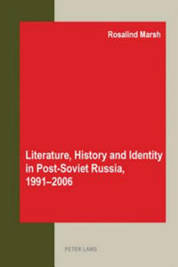 Literature, History and Identity in Post-soviet Russia, 1991-2006 - 2854470082