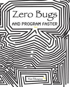 Zero Bugs and Program Faster - 2834157872