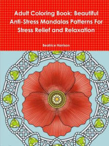 Adult Coloring Book: Beautiful Anti-Stress Mandalas Patterns for Stress Relief and Relaxation - 2834136611
