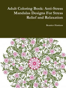 Adult Coloring Book: Anti-Stress Mandalas Designs for Stress Relief and Relaxation - 2841664598
