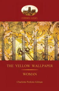 'The Yellow Wallpaper'; With 'Woman', Gilman's Acclaimed Feminist Poetry (Aziloth Books) - 2849853090