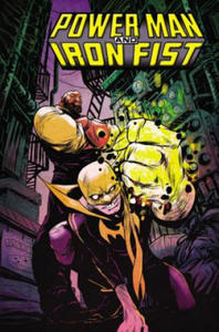 Power Man And Iron Fist Vol. 1: The Boys Are Back In Town - 2882187709