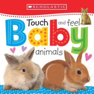 Touch and Feel Baby Animals (Scholastic Early Learners) - 2837118689