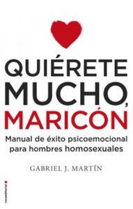 Quierete mucho, maricón/ Love Yourself a Lot Fagot - 2893052244