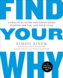 Find Your Why: A Practical Guide to Discovering Purpose for You or Your Team - 2856482270