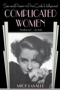 Complicated Women: Sex and Power in Pre-Code Hollywood - 2862251621