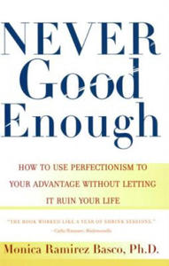 Never Good Enough: How to Use Perfectionism to Your Advantage Without Letting It Ruin Your Life - 2862137921